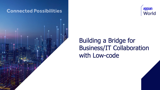 Building a Bridge for Business/IT Collaboration with Low-Code