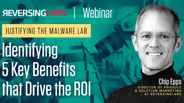 Justifying Your Malware Lab: Identifying 5 Key Benefits that Drive the ROI