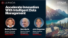 Accelerate Innovation With Intelligent Data Management