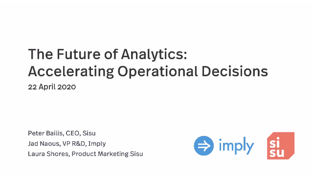The Future of Analytics | Accelerating Operational Decisions with Sisu & Imply
