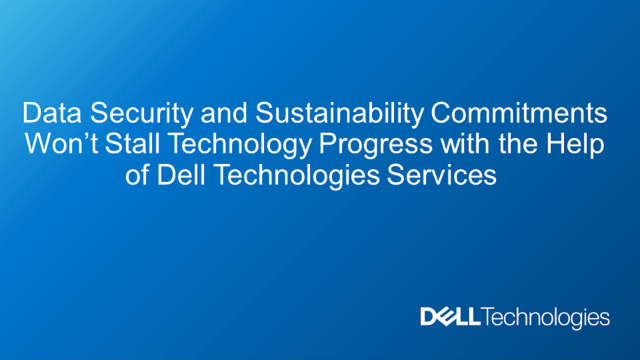Dell Technologies Services Promotes Sustainability while maintaining Security