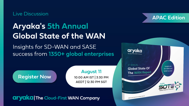 Aryaka 5th Annual APAC State of the WAN: Insights for SD-WAN & SASE Success