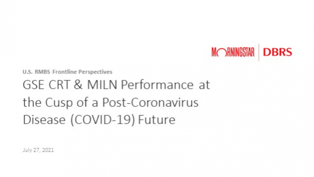 RMBS Frontline Perspectives: GSE CRT & MILN Updates and the Post COVID-19 Future