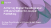 Achieving Digital Transformation with Automation for Journal Publishing
