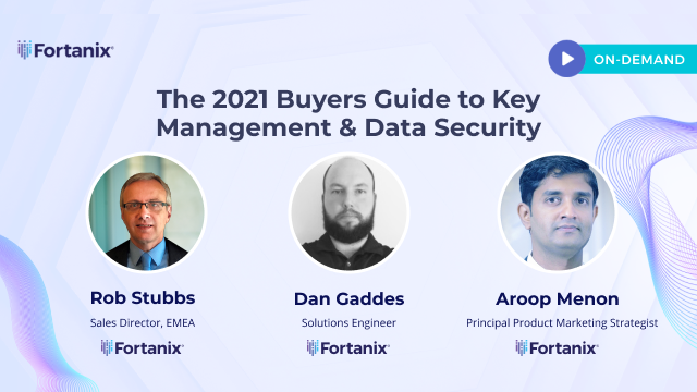 The 2021 Buyers Guide to Key Management & Data Security -on-demand-webinar