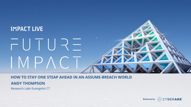 How to Stay One Step Ahead in an Assume-Breach World