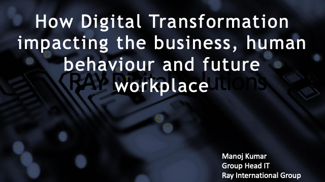 How Digital Transformation Impacting the Business, Human Behaviour & Workplaces