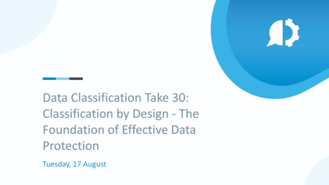 Data Classification Take 30: Classification by Design