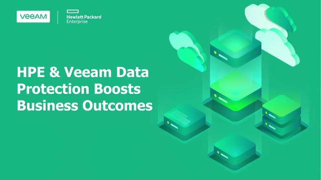 HPE & Veeam Data Protection Boosts Business Outcomes