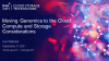 Moving Genomics to the Cloud: Compute and Storage Considerations