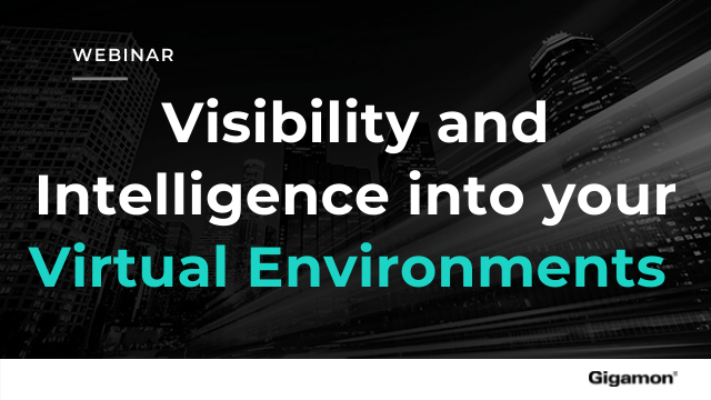 Get Visibility and Intelligence into your Virtual Environments