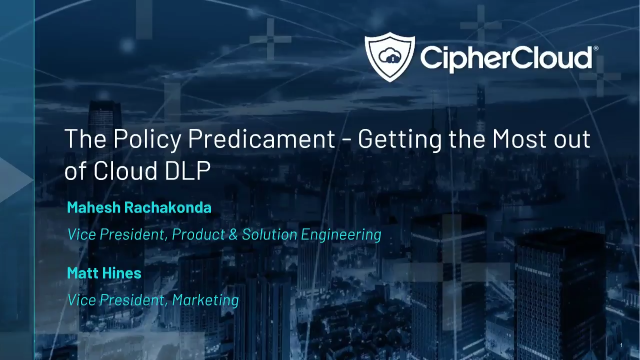 The Policy Predicament - Getting the Most out of Cloud DLP