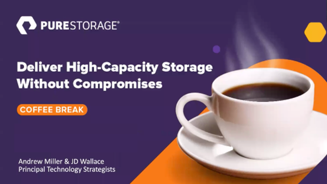 Coffee Break: Deliver High-Capacity Storage Without Compromises