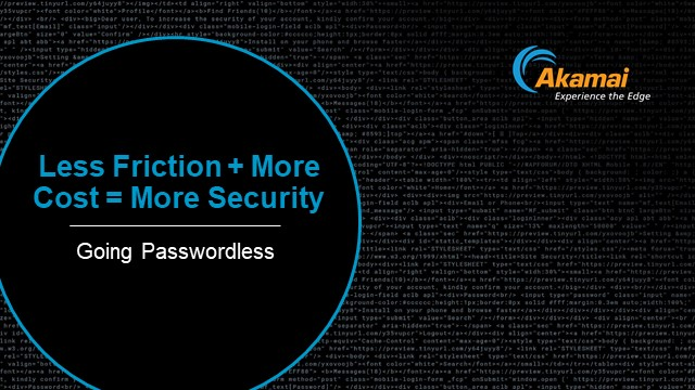 Less friction + Less cost = More security ~ Passwordless