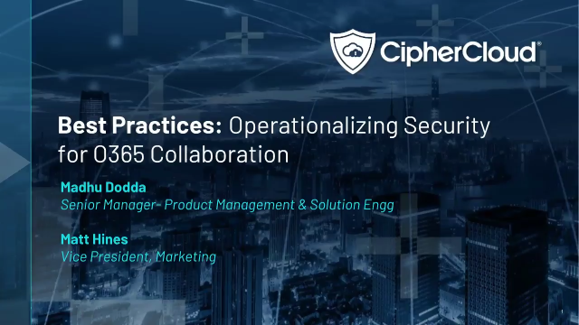 Best Practices: Operationalizing Security for O365 Collaboration
