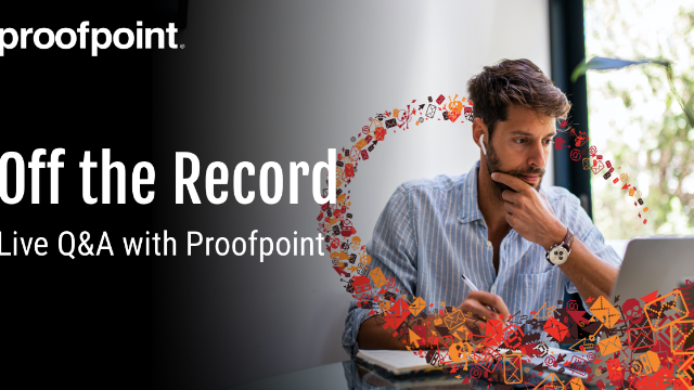 Off the Record: Ransomware Attacks - Live Q&A with Proofpoint