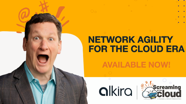 Screaming in the Cloud Podcast: Network Agility for the Cloud Era