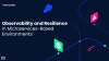 Observability and Resilience in Microservices-based Environments