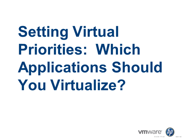 Setting Virtual Priorities: Which Applications Should You Virtualize First