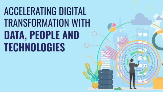 Accelerating Digital Transformation with Data, People and Technologies