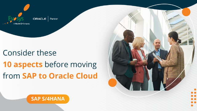 Episode 1| Consider these 10 aspects before moving from SAP to Oracle Cloud