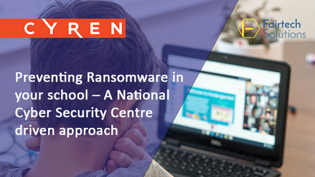 Preventing Ransomware in your school – A NCSC driven approach