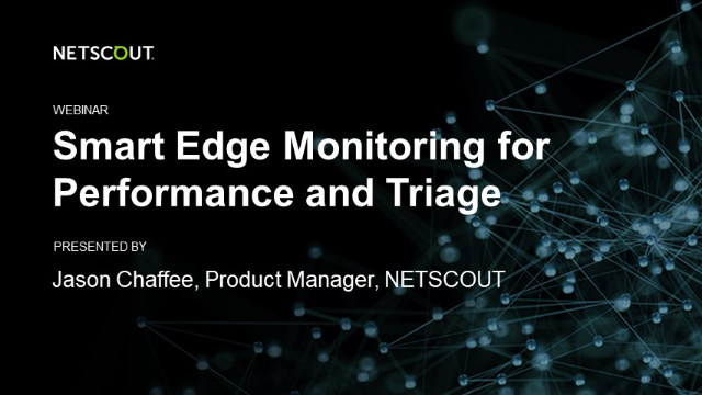 Smart Edge Monitoring for Performance and Triage from Any Location