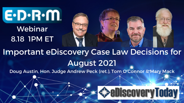 Important eDiscovery Case Law Decisions for August 2021