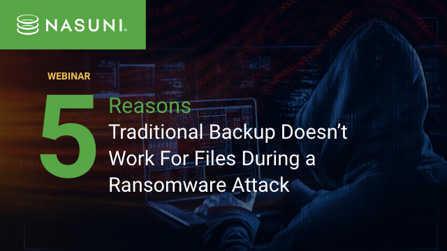 5 Reasons Traditional Backup Doesn't Work For Files During a Ransomware Attack