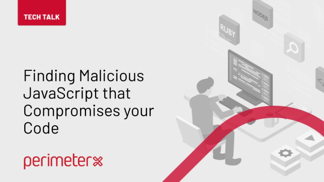 Tech Talk Episode 2: Finding Malicious JavaScript that Compromises Your Code