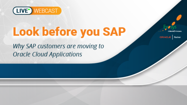 Look before you SAP! Why SAP customers are moving to Oracle Cloud Applications