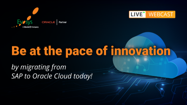 Be At the Pace of Innovation by Migrating from SAP to Oracle Cloud Today!