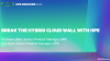 Break the hybrid cloud wall with HPE