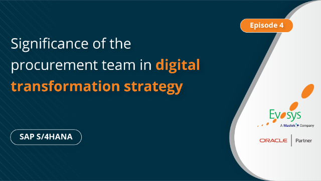 Episode 4 - Significance of the Procurement in Digital Transformation Strategy