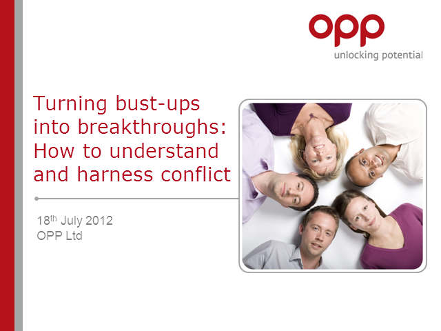Turning bust-ups into breakthroughs: How to understand and harness conflict