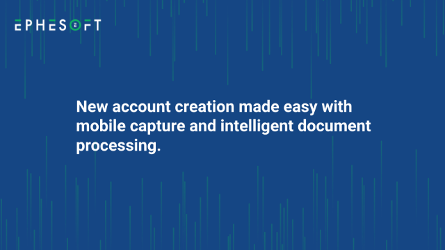 Create new accounts easily with mobile capture & intelligent document processing