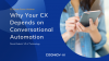 Why Your CX Depends on Conversational Automation