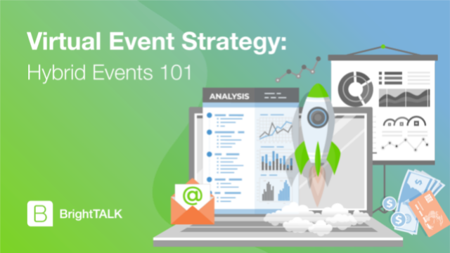 Virtual Event Strategy: Hybrid Events 101