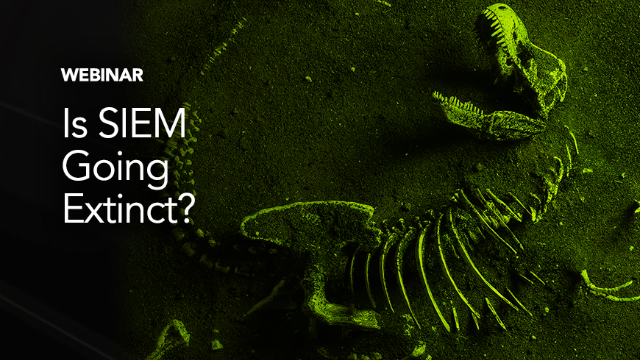 Is SIEM Heading for Extinction?