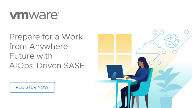 Prepare for a Work-From Anywhere Future with AIOps-Driven SASE