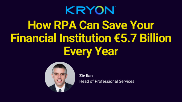 How RPA Can Save Your Financial Institution €5.7 Billion Every Year
