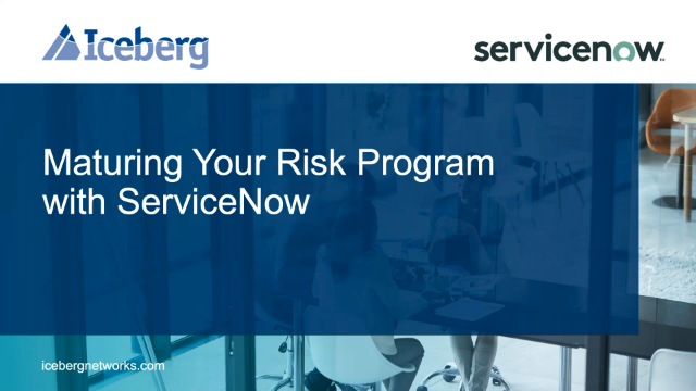 Maturing your Risk Program with ServiceNow Advanced Risk