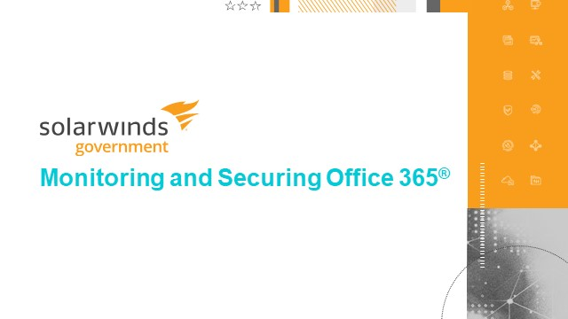 Government and Education Webinar: Monitoring and Securing Office 365