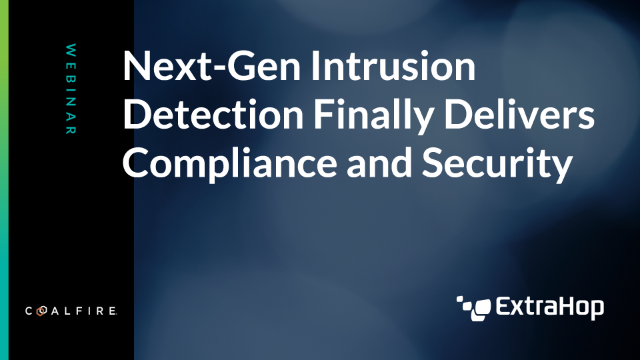 Next-Gen Intrusion Detection Finally Delivers Compliance and Security