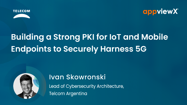 Building a Strong PKI for IoT and Mobile Endpoints to Securely Harness 5G