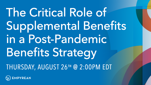 The Critical Role of Supplemental Benefits in a Post-Pandemic Benefits Strategy