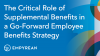 The Critical Role of Supplemental Benefits in a Go-Forward Benefits Strategy