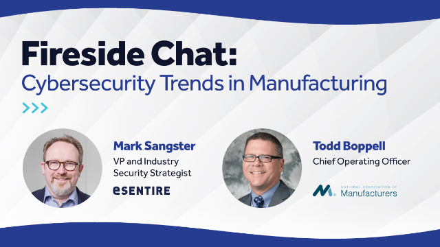 Fireside Chat: Cybersecurity Trends in Manufacturing