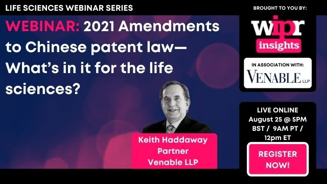 2021 Amendments to Chinese patent law—What's in it for the life sciences?