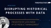 Disrupting Historical Processes with Data